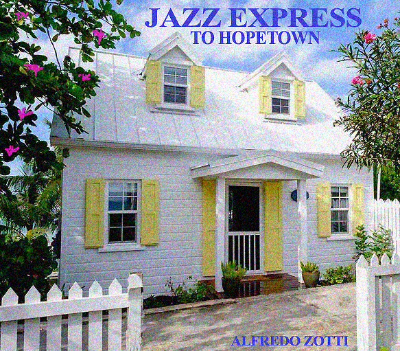JAZZ EXPRESS TO HOPE-TOWN the Making of